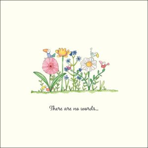 There are no words sympathy card for condolence